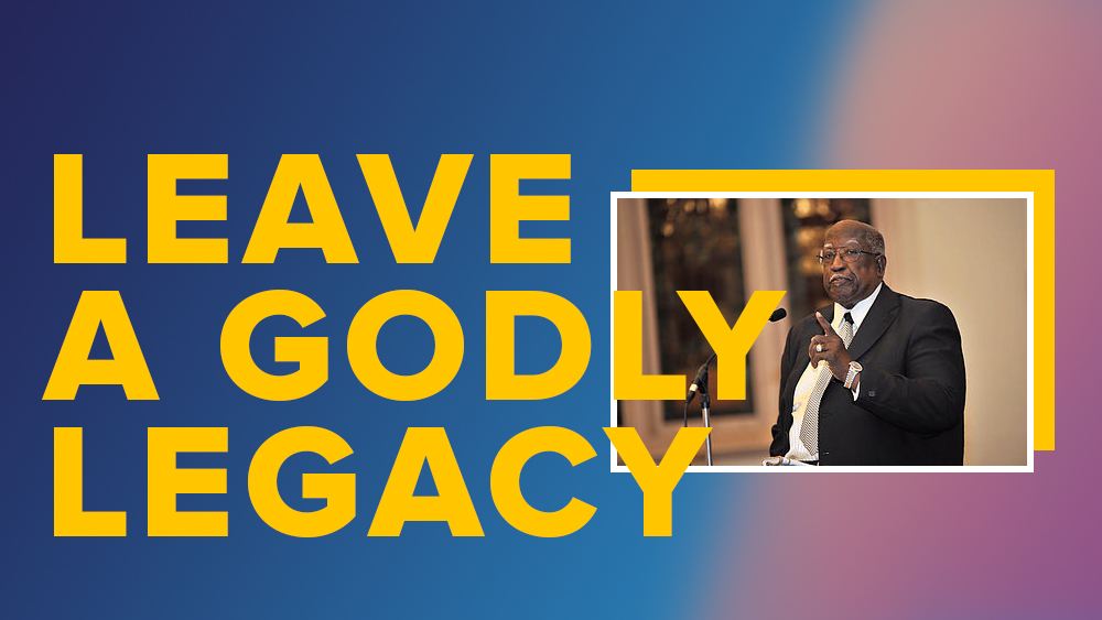 Leave a Godly Legacy Image